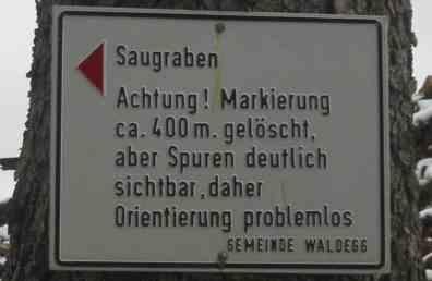 Achtung! Markierung ca. 400 m. gelöscht, aber Spuren deutlich sichtbar, daher Orientierung problemlos